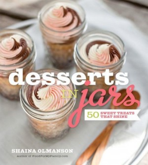Desserts in Jars by Shaina Olmanson