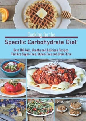 Cooking for the Speicific Carbohydrate Diet