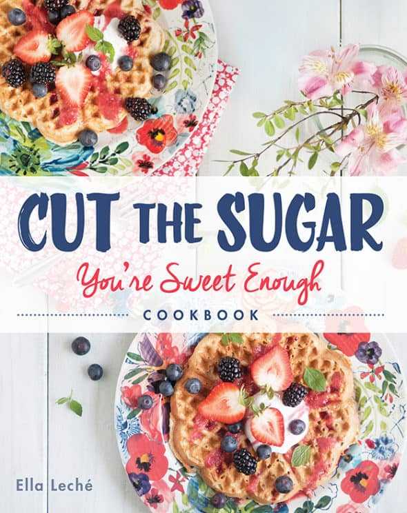 Cut the Sugar, You're Sweet Enough by Ella Leché Book Cover