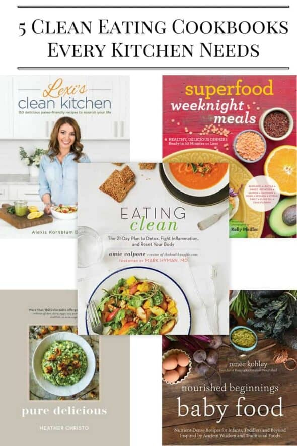 5 Clean Eating Cookbooks Every Kitchen Needs