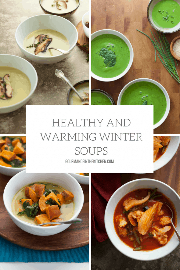 Healthy and Warming Winter Soups - Whether you're in the mood for a stew or broth, something velvety or chunky, with or without noodles, there's a soup here for you.